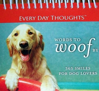 9781412743716: WORDS TO WOOF BY: 365 SMILES FOR DOG LOVERS (EVERY DAY THOUGHTS)