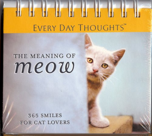 9781412743723: The Meaning Of Meow - 365 Smiles For Cat Lovers