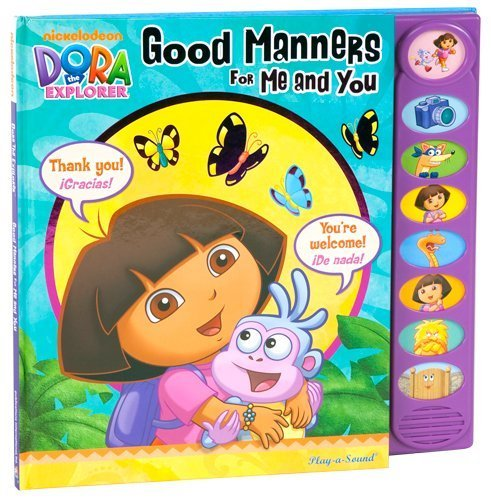 Nickelodeon Dora the Explorer: Good Manners for Me and You (Sound Book): Editors of Publications ...