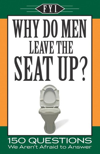 9781412752749: Why Do Men Leave the Seat Up? (F.Y.I.)