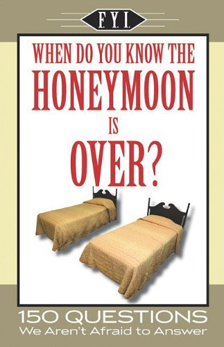 9781412752756: When Do You Know the Honeymoon is Over? (F.Y.I.)