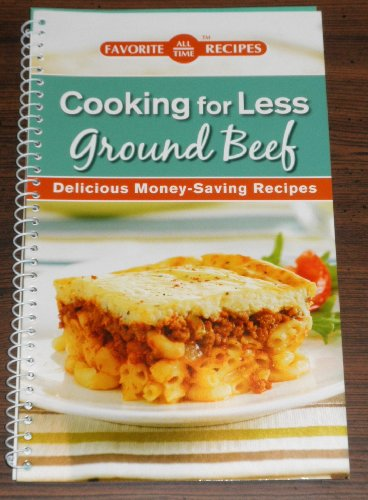 9781412753265: Favorite All Time Recipes Cooking for Less Ground Beef Delicious Money-Saving Recipes