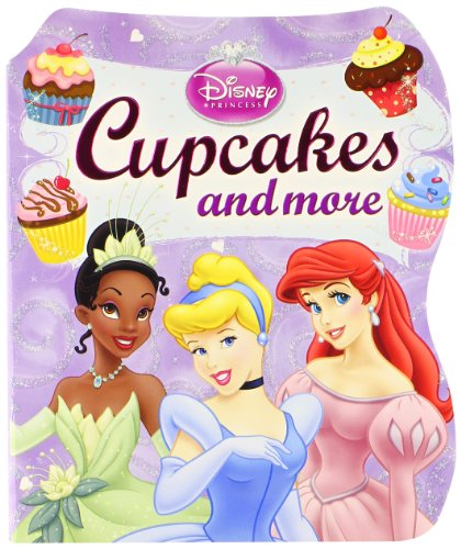 9781412764353: Disney Princess: Cupcakes and More