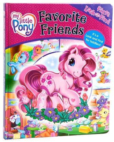 9781412764544: My Little Pony: Favorite Friends (First Look and Find)