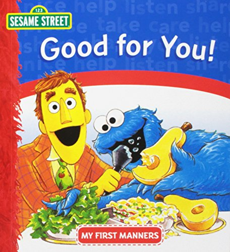 9781412767866: Good for You! Sesame Street My First Manners