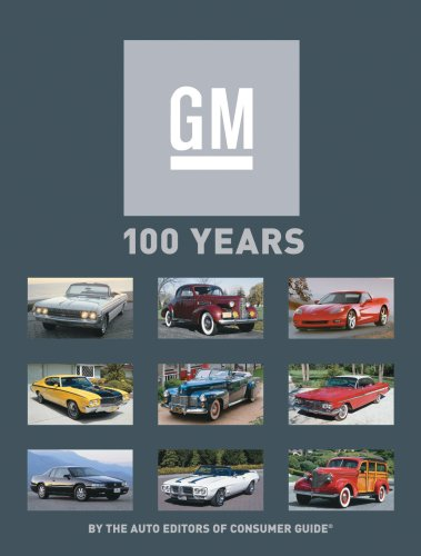 GM 100 Years (1412775175) by Richard M. Langworth; The Auto Editors of Consumer Guide
