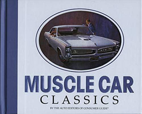 Consumer Guide Book: Muscle Car Classics By Editors Of Consumer Guide