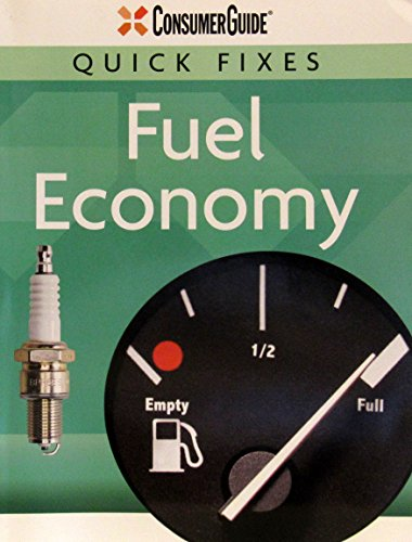 Consumer Guide Quick Fixes: Fuel Economy: Consumer Guide editors