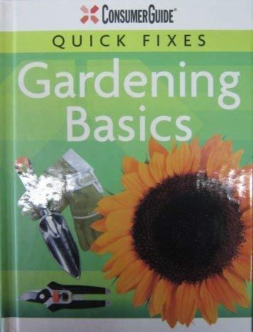 9781412782548: Consumer Guide Quick Fixes: Gardening Basics