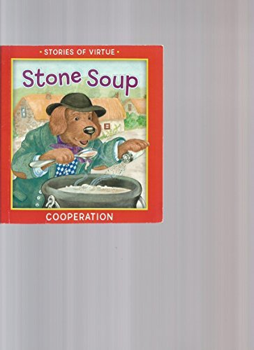 9781412782692: Stone Soup: Cooperation, Stories of Virtue