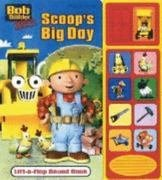 9781412783927: Bob the Builder : Scoop's Big Day Little Lift-a-Flap Sound Book