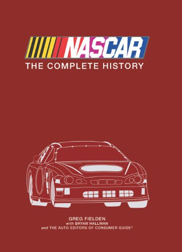 Nascar: The Complete History (1412797845) by Greg Fielden; Bryan Hallman; Auto Editors of Consumer Guide