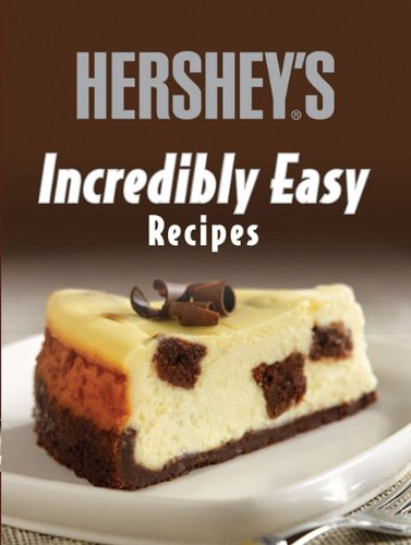 Hershey's Incredibly Easy Recipes (Incredibly Easy Cookbooks) (1412799384) by Editors of Publications International