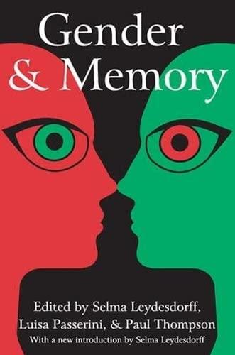 Gender and Memory (Memory and Narrative): Leydesdorff, Selma [Editor];