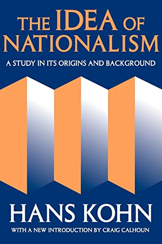 9781412804769: The Idea of Nationalism: A Study in Its Origins and Background (Social Science Classics Series)