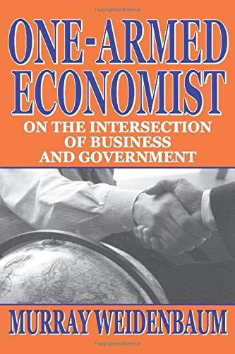 9781412805032: One-Armed Economist: On the Intersection of Business and Government