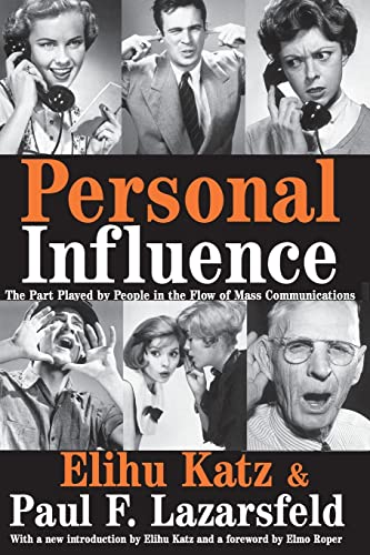 9781412805070: Personal Influence: The Part Played by People in the Flow of Mass Communications