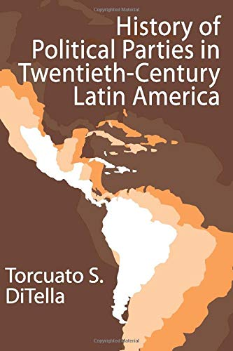 9781412805100: History of Political Parties in Twentieth-Century Latin America