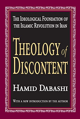 Theology of Discontent: The Ideological Foundation of the Islamic Revolution in Iran: Hamid Dabashi