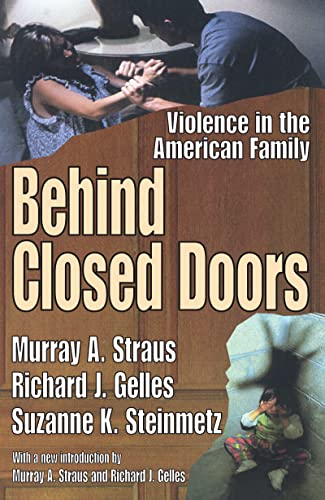 Behind Closed Doors. Violence in the American Family.: Straus, Murray ; Gelles, Richard ; Steinmetz...