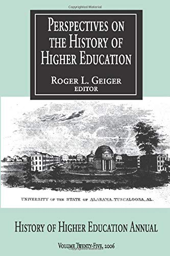 Perspectives on the History of Higher Education : 2006 (History of Higher Education Annual)