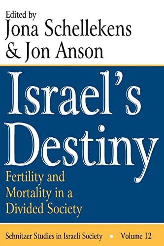 Israel's Destiny: Fertility and Mortality in a Divided Society (Schnitzer Studies in Israel ...