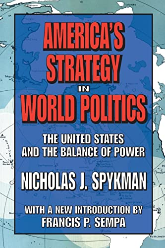 America's Strategy in World Politics: Spykman, Nicholas J.