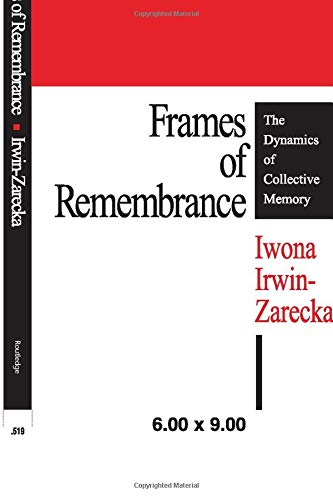 9781412806831: Frames of Remembrance: The Dynamics of Collective Memory
