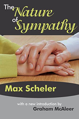 The Nature of Sympathy (Library of Conservative Thought): Max Scheler