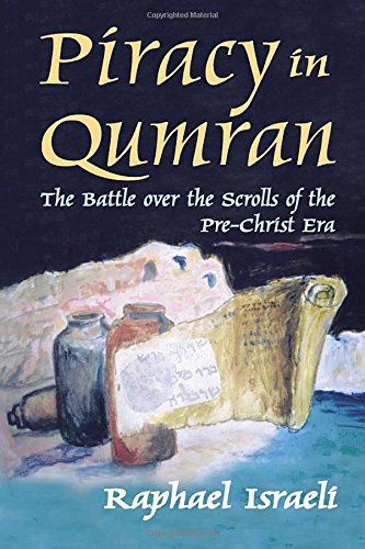 9781412807036: Piracy in Qumran: The Battle Over the Scrolls of the Pre-Christ Era