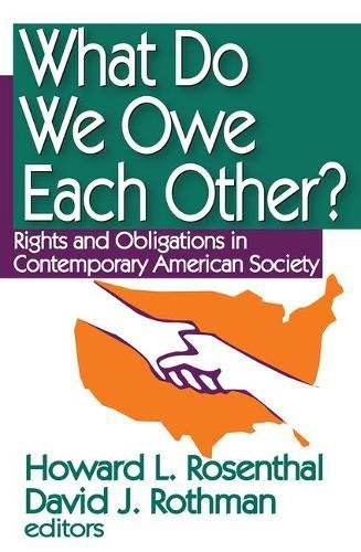 9781412807234: What Do We Owe Each Other?: Rights and Obligations in Contemporary American Society