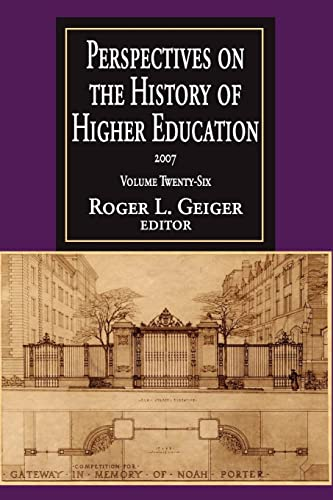 9781412807326: Perspectives on the History of Higher Education: 2007: Perspectives on the History of Higher Education: Volume 26, 2007 (History of Higher Education Annual)