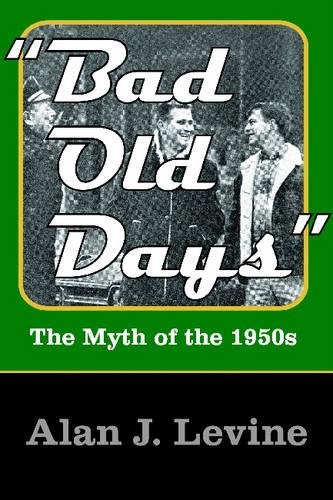 9781412807456: Bad Old Days: The Myth of the 1950s