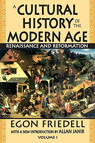 A Cultural History of the Modern Age: Renaissance and Reformation v. 1 (Paperback): Egon Friedell