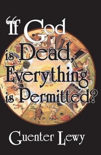 If God is Dead, Everything is Permitted?: Lewy, Guenter