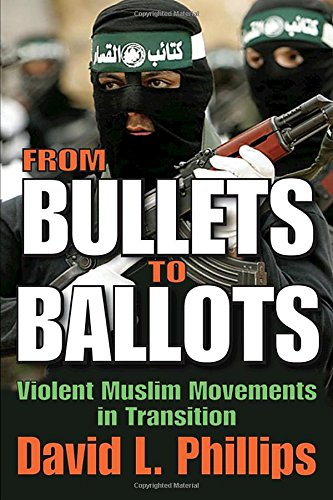 9781412807951: From Bullets to Ballots: Violent Muslim Movements in Transition