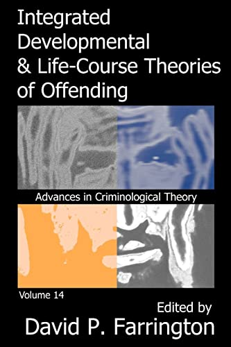 9781412807999: Integrated Developmental and Life-course Theories of Offending (Advances in Criminological Theory)
