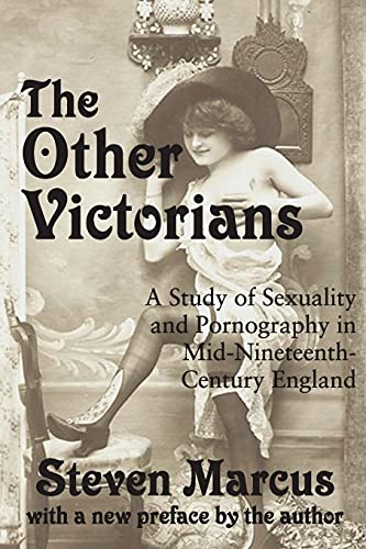 9781412808194: The Other Victorians: A Study of Sexuality and Pornography in Mid-nineteenth-century England