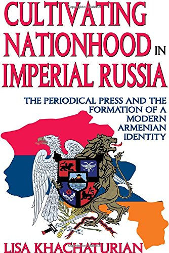 9781412808484: Cultivating Nationhood in Imperial Russia: The Periodical Press and the Formation of a Modern Armenian Identity