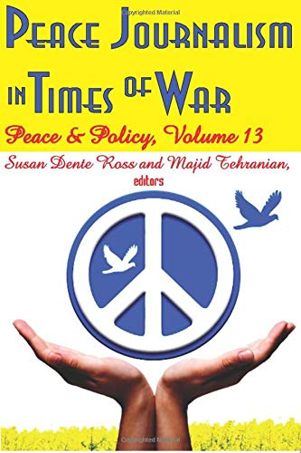 9781412810043: Peace Journalism in Times of War: Volume 13: Peace and Policy