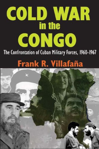 9781412810074: Cold War in the Congo: The Confrontation of Cuban Military Forces, 1960-1967
