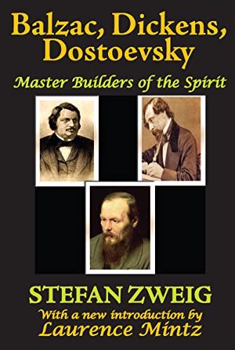 9781412810470: Balzac, Dickens, Dostoevsky: Master Builders of the Spirit