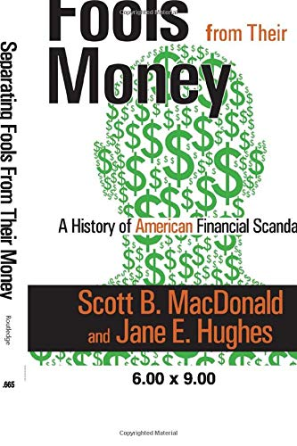 9781412810548: Separating Fools from Their Money: A History of American Financial Scandals