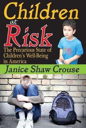 Children at Risk: The Precarious State of Children's Well-Being in America: Janice Shaw Crouse
