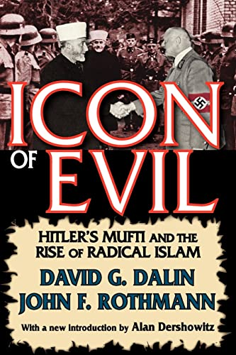 9781412810777: Icon of Evil: Hitler's Mufti and the Rise of Radical Islam
