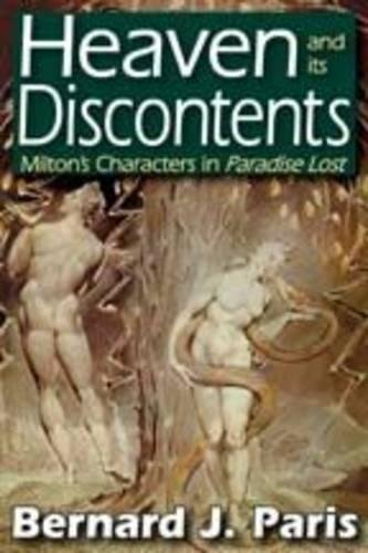 Heaven and Its Discontents: Milton's Characters in Paradise Lost (1412810914) by Bernard J. Paris