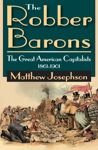 9781412811255: The Robber Barons: The Great American Capitalists 1861-1901