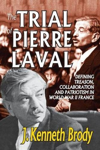 9781412811521: The Trial of Pierre Laval: Defining Treason, Collaboration and Patriotism in World War II France