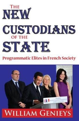 9781412811569: The New Custodians of the State: Programmatic Elites in French Society