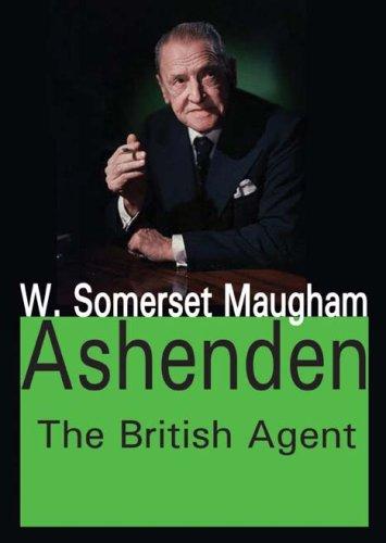 9781412811729: Ashenden: The British Agent